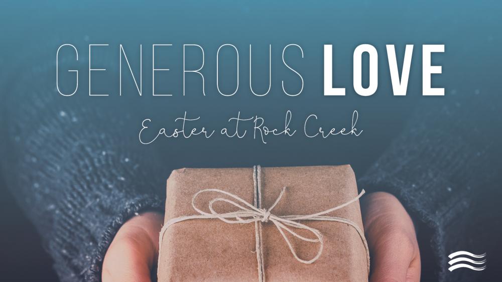Generous Love: Easter Sunday