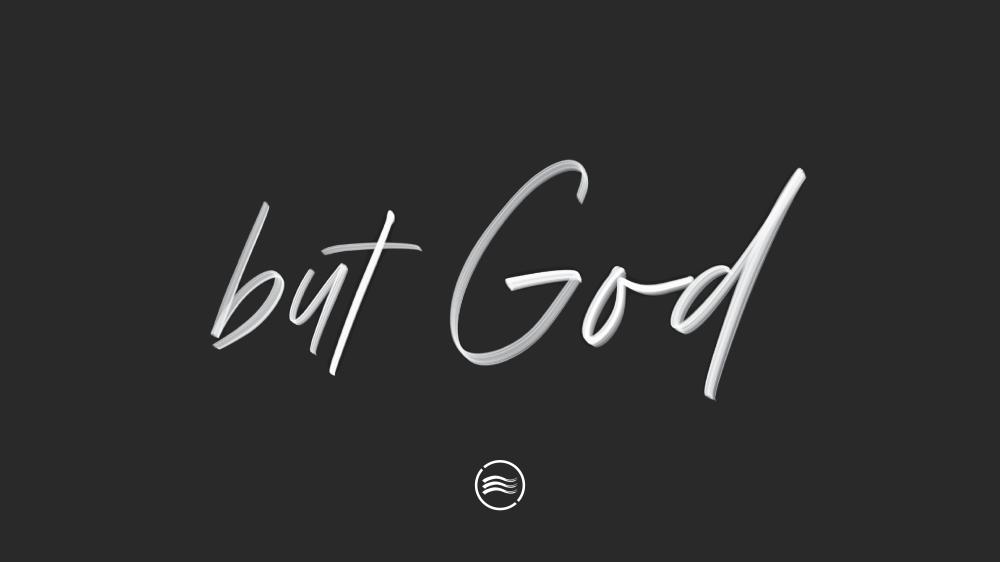 ...but God