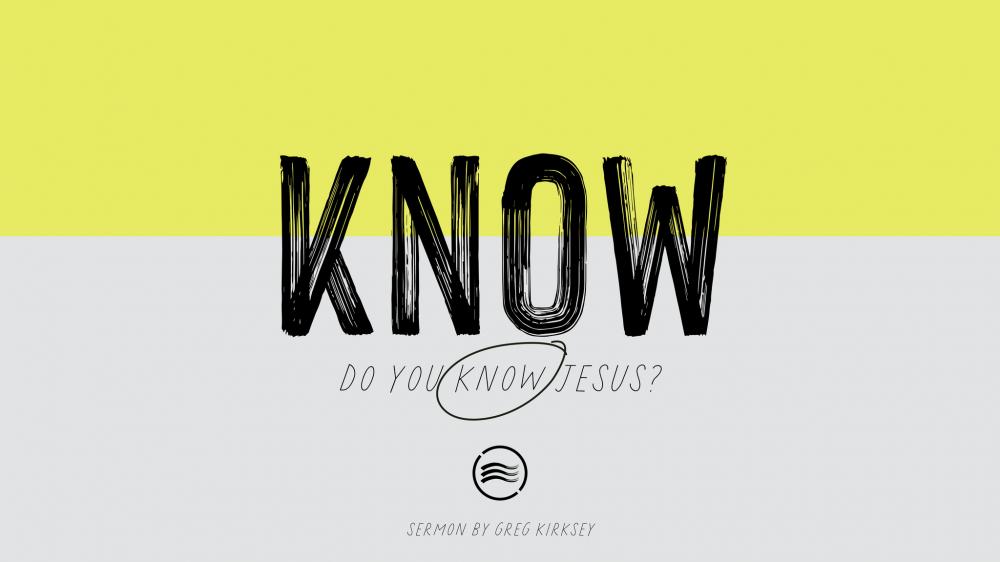 Know (Do You Know Jesus?)