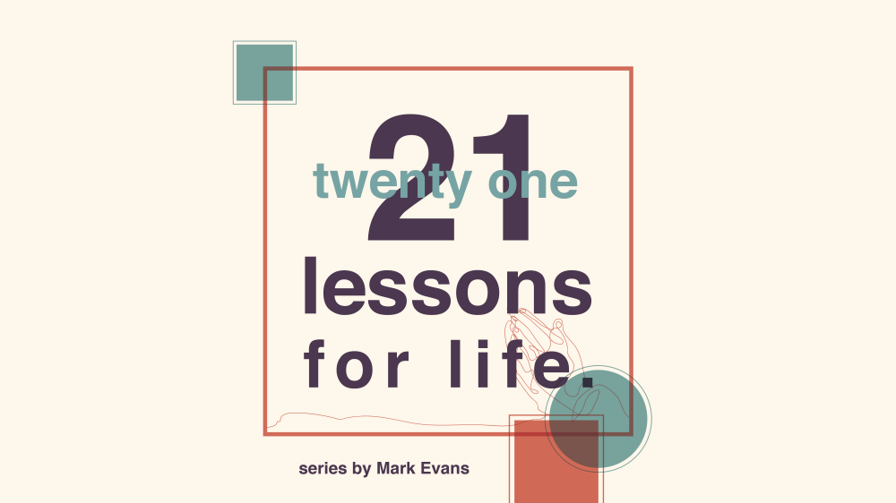 21 Lessons For Life