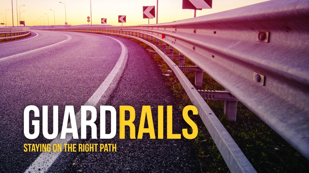 Guardrails - Staying on the Right Path