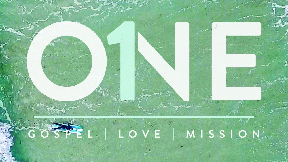 ONE: Gospel, Love, Mission