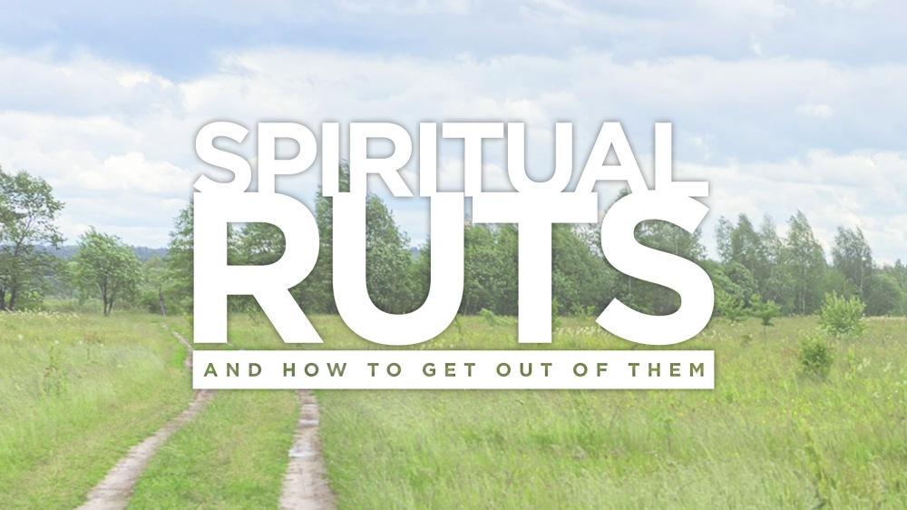 Spiritual Ruts (And How to Get Out of Them)