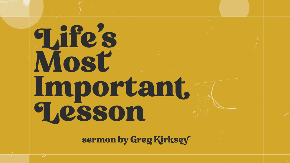 Life's Most Important Lesson