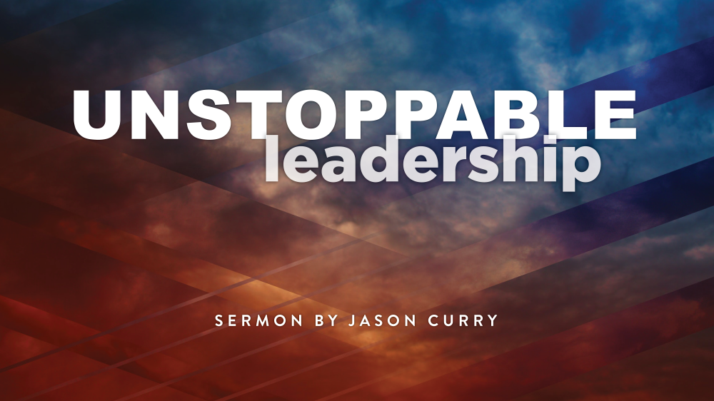 Unstoppable Leadership