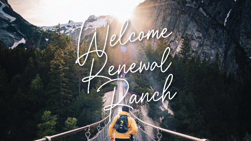 Welcome Renewal Ranch