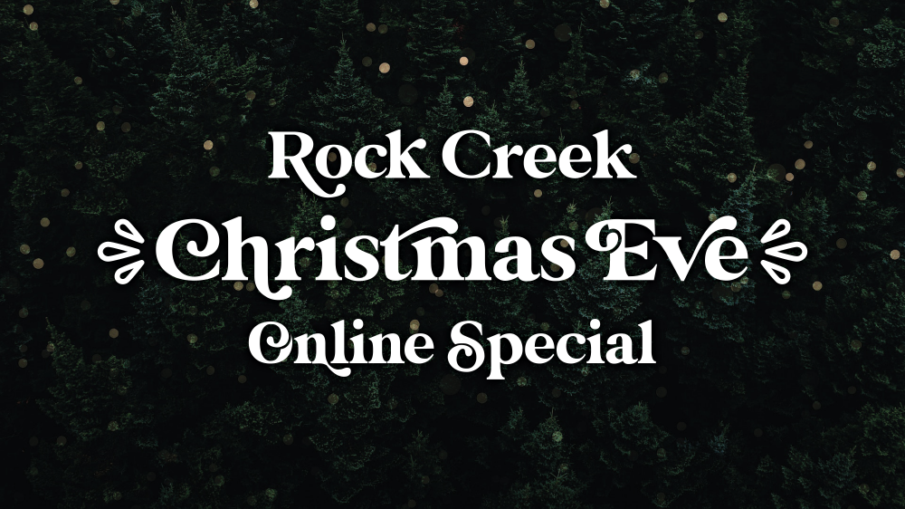 Rock Creek Christmas Eve Online Special