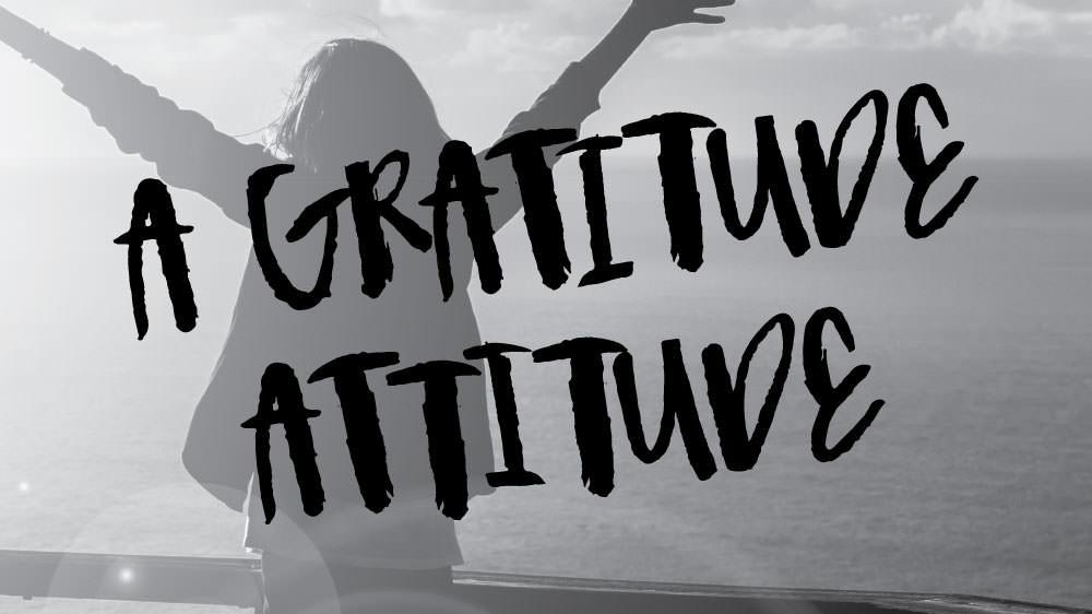 A Gratitude Attitude