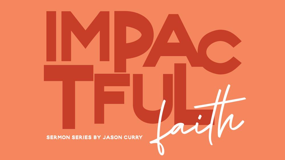 Impactful Faith